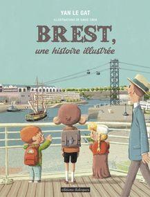 Brest, une histoire illustrée