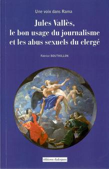 Jules Vallès, le bon usage du journalisme et les abus sexuels du clergé