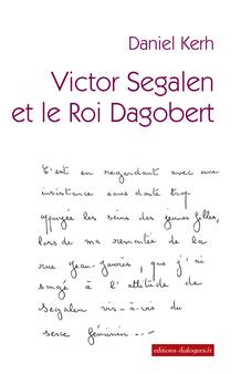 Victor Segalen et le Roi Dagobert