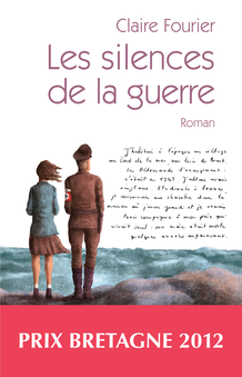 Les silences de la guerre – Prix Bretagne 2012