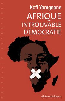 Afrique, introuvable démocratie